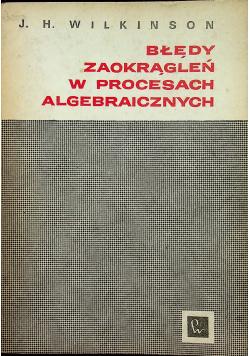 Błędy zaokrągleń w procesach algebraicznych