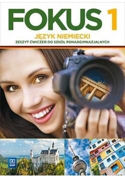 Fokus 1 Język niemiecki Zeszyt ćwiczeń do szkół ponadgimnazjalnych