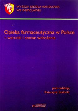 Opieka farmaceutyczna w Polsce Warunki i szanse wdrożenia