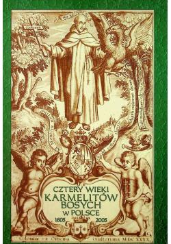Cztery wieki Karmelitów Bosych w Polsce 1605 2005