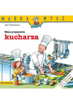Mądra Mysz - Mam przyjaciela kucharza