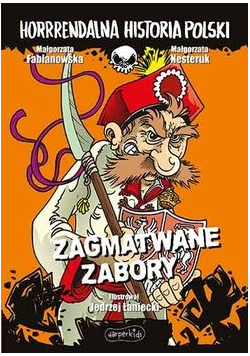 Zagmatwane zabory Horrrendalna historia Polski