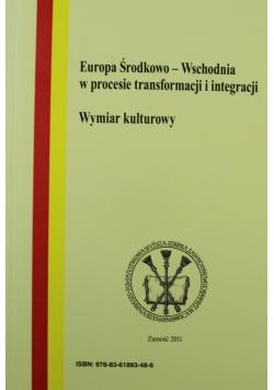 Europa Środkowo Wschodnia w procesie transformacji i integracji Wymiar Kulturowy