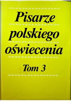 Pisarze polskiego oświecenia Tom 3