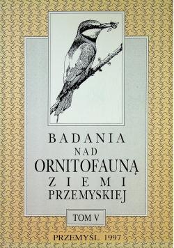 Badania nad ornitofauną ziemi Przemyskiej Tom V