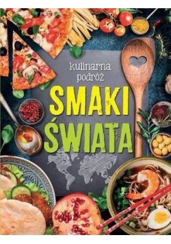 Kulinarna podróż Smaki świata