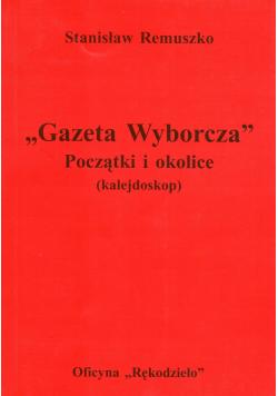 Gazeta Wyborcza Początki i okolice