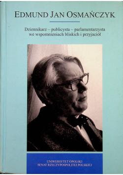 Edmund Jan Osmańczyk Dziennikarz publicysta
