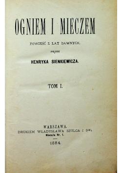Ogniem i mieczem Tom I I wydanie 1884 r.