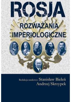 Rosja. Rozważania imperiologiczne
