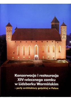 Konserwacja i restauracja XIV wiecznego zamku w Lidzbarku Warmińskim