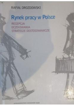 Rynek pracy w Polsce Recepcja oczekiwania strategie dostosowawcze