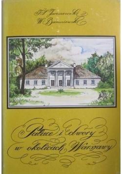 Pałace i dwory w okolicach Warszawy