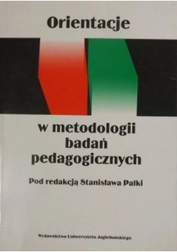 Orientacje w metodologii badań pedagogicznych