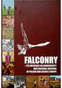 Falconry  Its Influence on Biodiversity And Cultural Heritage in Poland And Across Europe plus CD