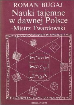 Nauki tajemne w dawnej Polsce Mistrz Twardowski