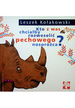 Kto z was chciałby rozweselić pechowego nosorożca
