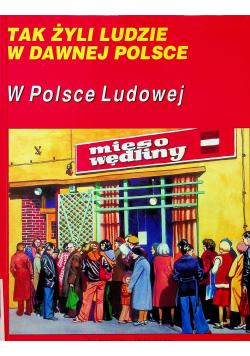 Tak żyli ludzie w dawnej Polsce W Polsce Ludowej