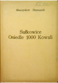 Sułkowice Osiedle 1000 Kowali