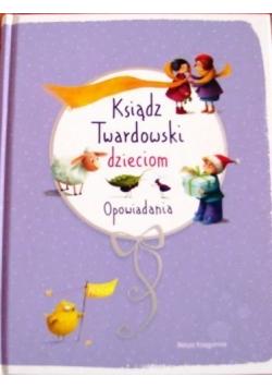 Ksiądz Twardowski dzieciom Opowiadania