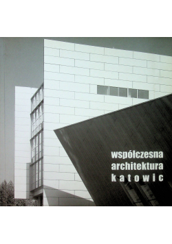 Współczesna architektura Katowic