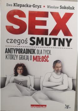 Sex czegoś smutny Antyporadnik dla tych którzy grają o miłość