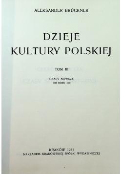Dzieje Kultury Polskiej tom III Reprint z  1931 r