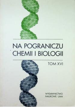 Na pograniczu chemii i biologii tom XVI