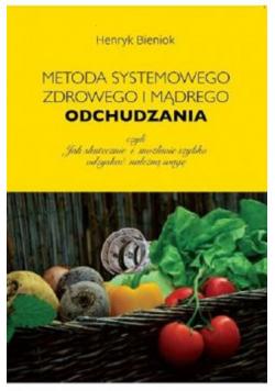 Metoda systemowego zdrowego i mądrego odchudzania