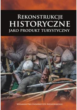 Rekonstrukcje historyczne jako produkt historyczny
