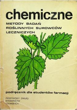 Chemiczne metody badań roślinnych surowców leczniczych