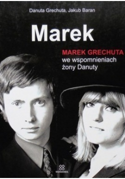 Marek Marek Grechuta we wspomnieniach żony Danuty
