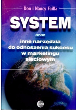 System oraz inne narzędzia do odnoszenia sukcesu w marketingu sieciowym plus autografów Faillów