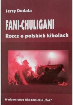 Fani chuligani Rzecz o polskich kibolach