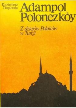 Adampol Polonezkoy Z dziejów Polaków w Turcji