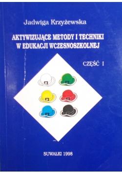 Aktywizujące metody i techniki w edukacji wczesnoszkolnej Część I