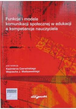 Funkcje i modele komunikacji społecznej w edukacji a kompetencje nauczyciela
