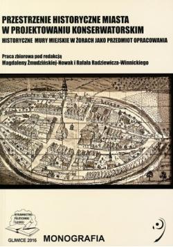 Przestrzenie historyczne miasta w projektowaniu konserwatorskim