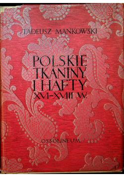 Polskie Tkaniny i hafty XVI - XVIII w