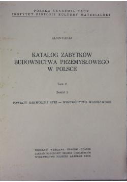 Katalog Zabytków Budownictwa Przemysłowego W Polsce tom V