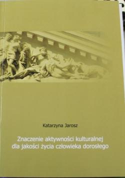 Znaczenie aktywności kulturalnej dla jakości życia człowieka dorosłego