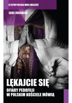 Lękajcie się Ofiary pedofilii w polskim kościele mówią