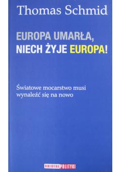 Europa umarła niech żyje Europa