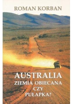 Australia Ziemia obiecana czy pułapka