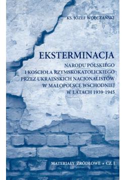Eksterminacja narodu polskiego i Kościoła rzymskokatolickiego przez ukraińskich nacjonalistów w Małopolsce Wschodniej w latach 1939 - 1945