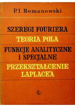 Szeregi Fouriera teoria pola funkcje analityczne i specjalne