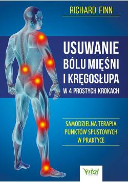 Usuwanie bólu mięśni i kręgosłupa w 4 prostych krokach