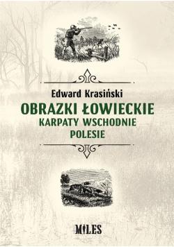 Obrazki łowieckie. Karpaty Wschodnie i Polesie