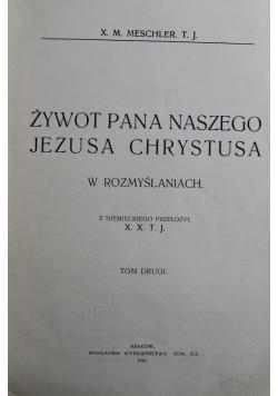 Żywot Pana Naszego Jezusa Chrystusa W Rozmyśleniach 1914 r