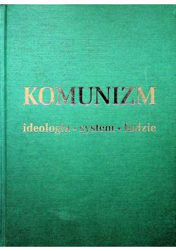 Komunizm Ideologia system ludzie